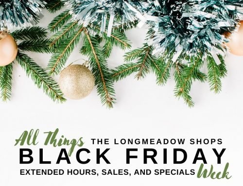 Black Friday Week at The Longmeadow Shops