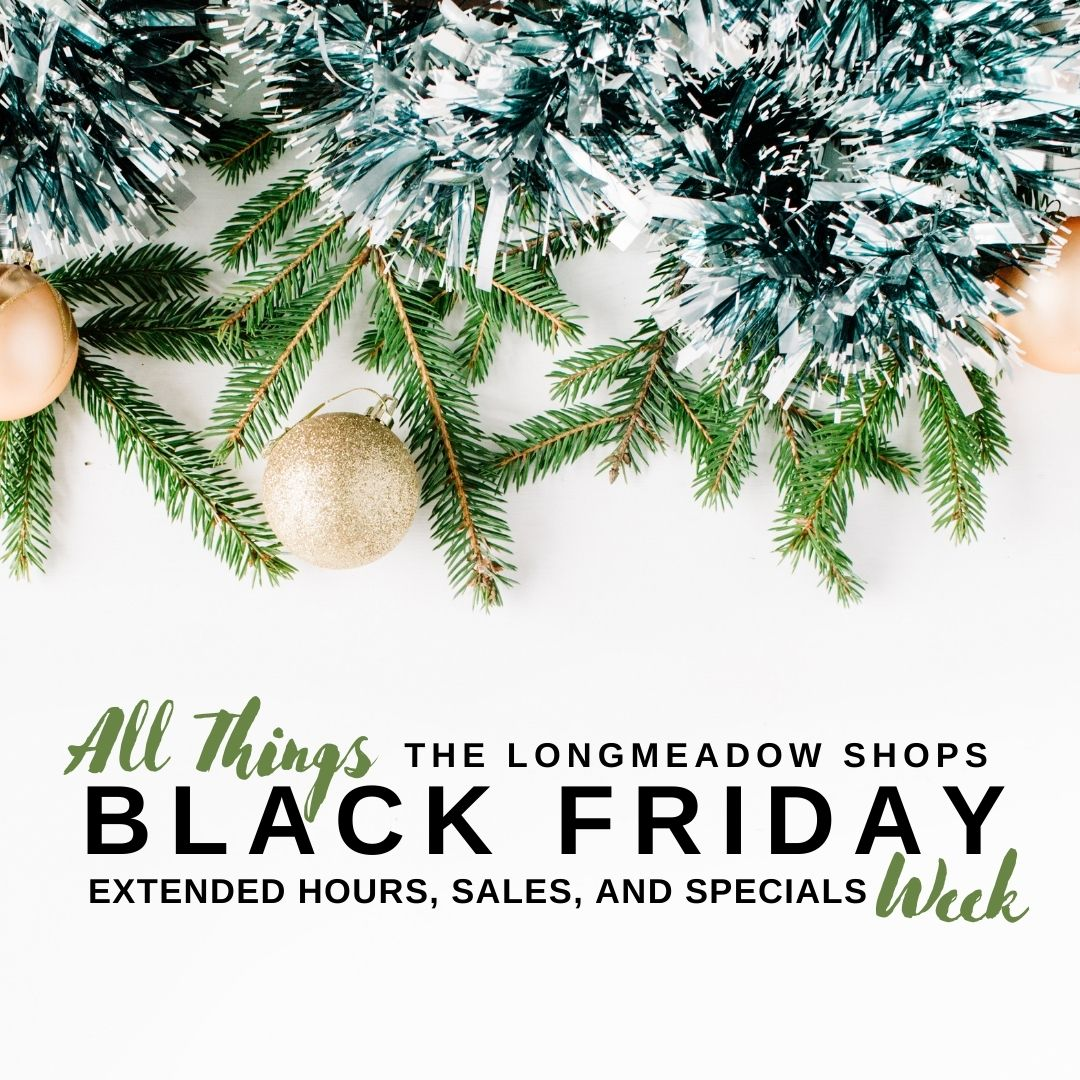 Black Friday Week at Longmeadow Shops
